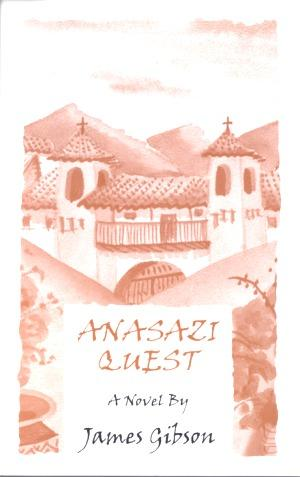 Anasazi Quest by Jim Gibson