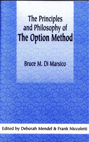 The Principals and Philosophy of The Option Method