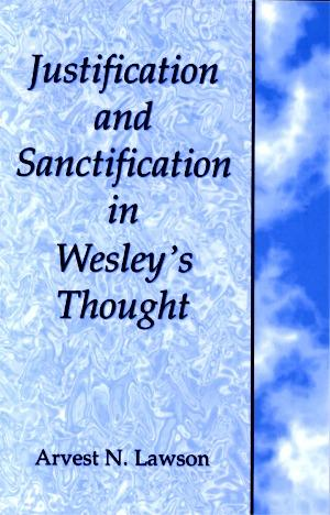 Justification and Sanctification in Westley's Thought